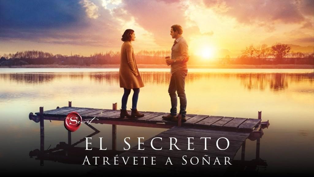 El Secreto Atrévete a Soñar - película del libro El Secreto