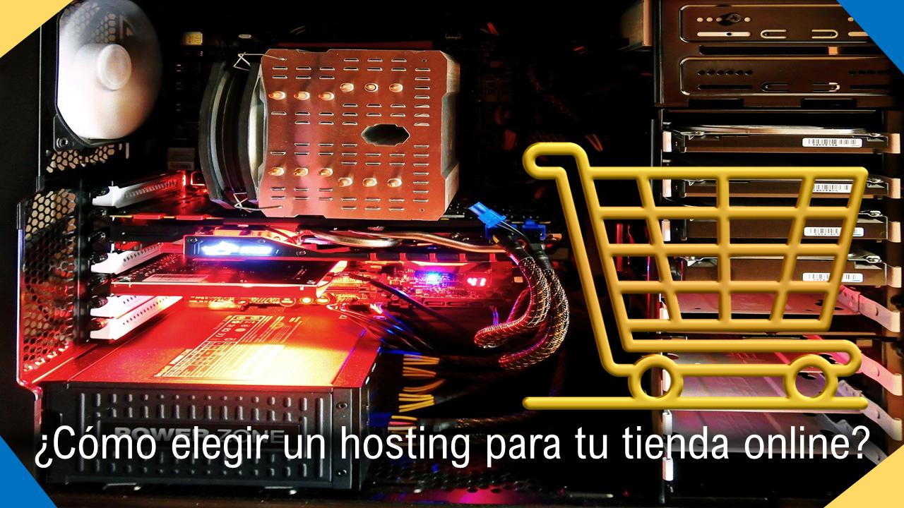 ¿Cómo elegir un hosting para una tienda online?