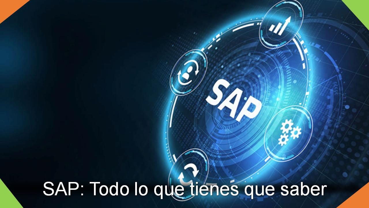 SAP: Todo lo que debes saber