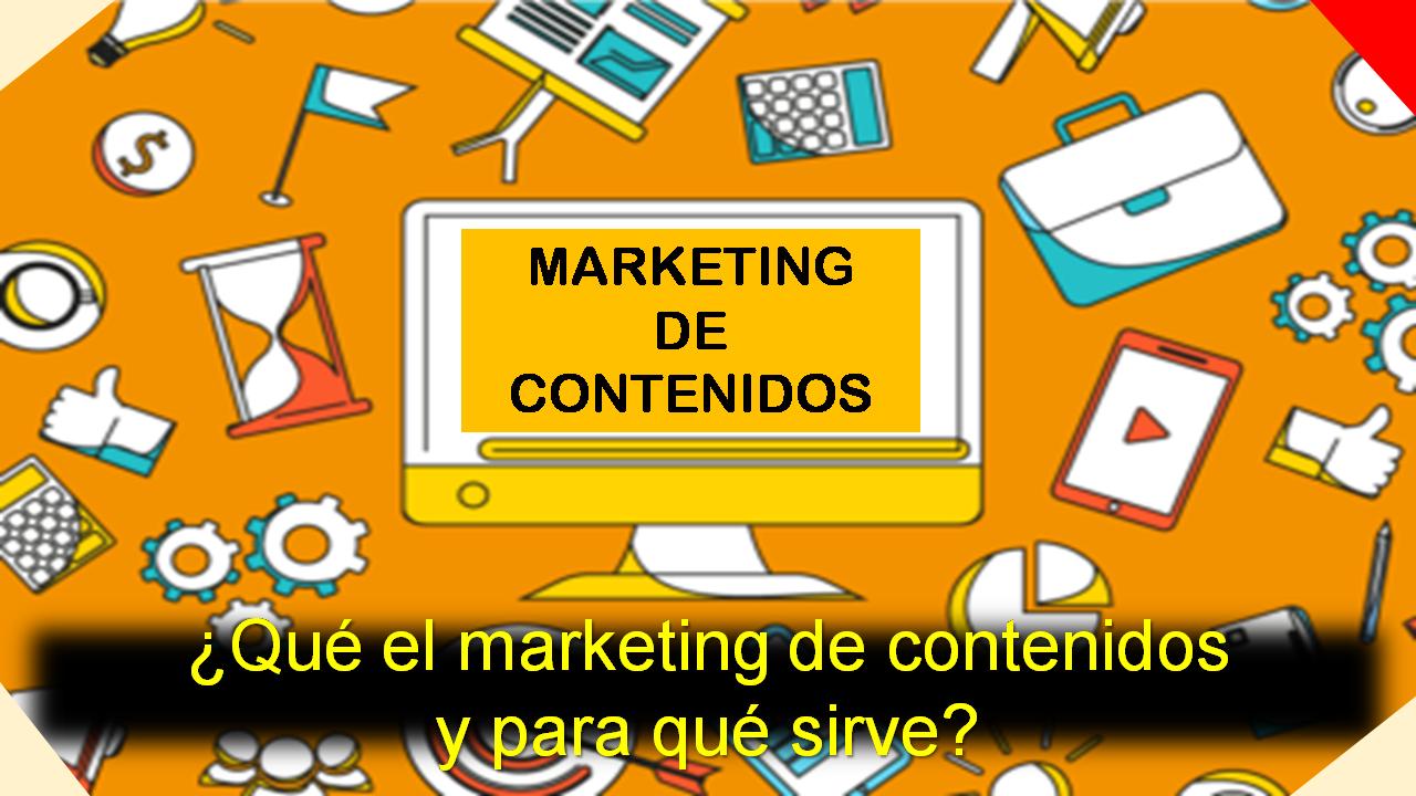 ¿Qué es el marketing de contenidos y para qué sirve?