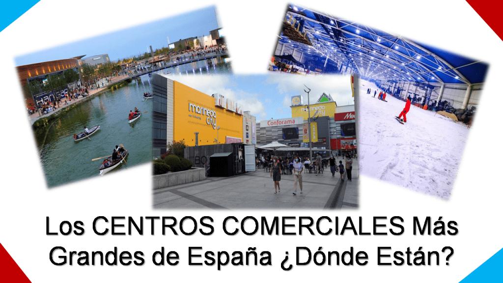 Dónde están los centros comerciales más grandes de España
