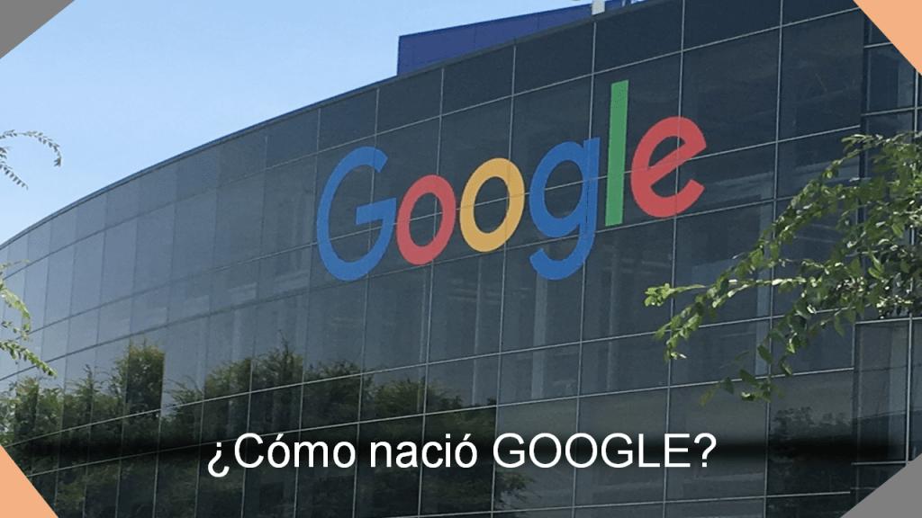 ¿Cómo nació google?