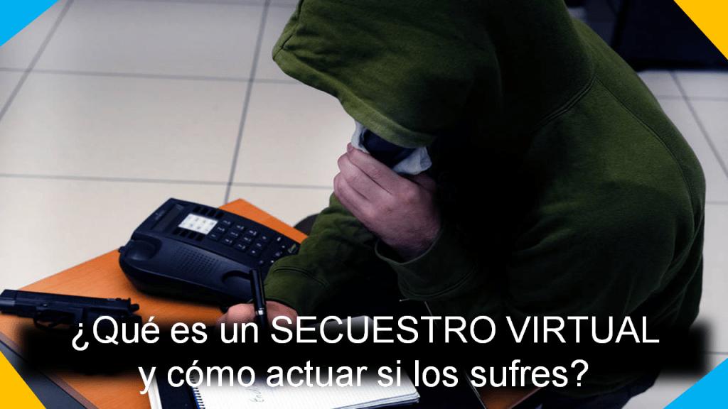 qué es un secuestro virtual