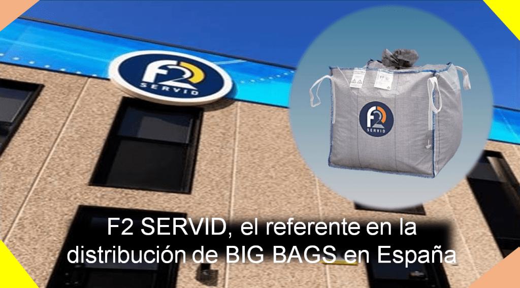 F2 SERVID, el referente en la distribución de BIG BAGS en España