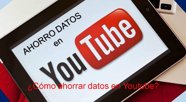 cómo ahorrar datos en Youtube