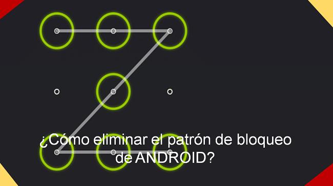 cómo eliminar el patrón de bloqueo de Android