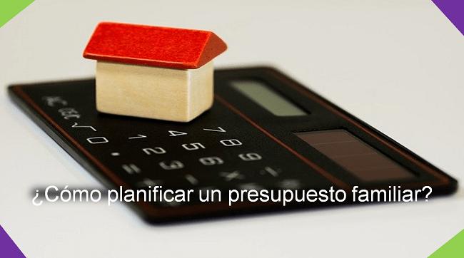 cómo planificar un presupuesto familiar
