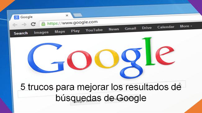 consejos para mejorar las búsquedas en Google