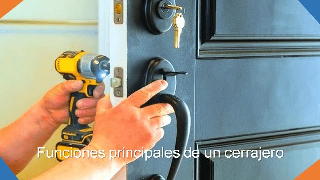 funciones principales de un cerrajero
