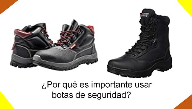 por qué es importante el uso de botas de seguridad