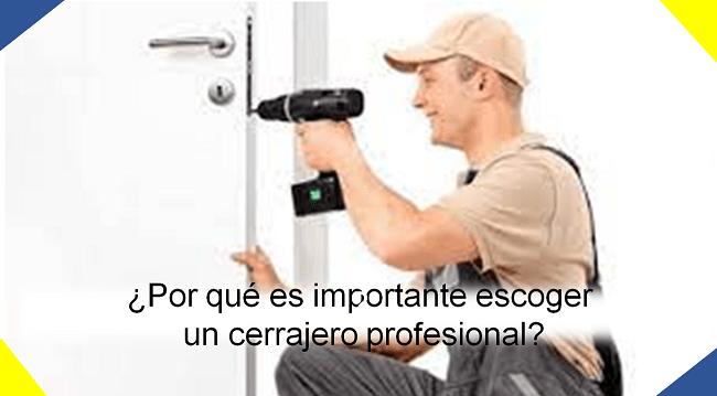 por qué es importante escoger un cerrajero profesional