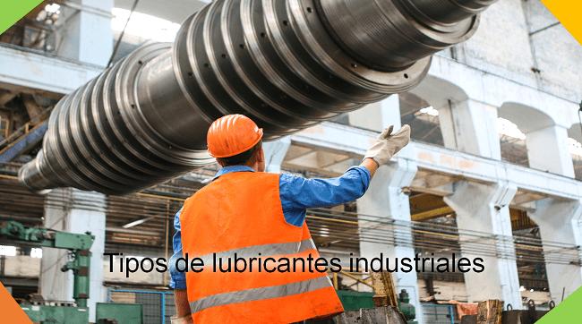 tipos de lubricantes industriales